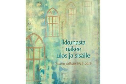 100-vuotisjuhlakirja: Ikkunasta näkee ulos ja sisälle - Taiteen polkuja 1919-2019 | Kristillinen Taideseura